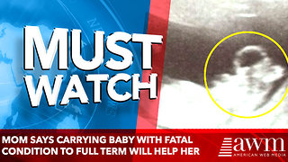 Mom Says Carrying Baby With Fatal Condition to Full Term Will Help Her - Video