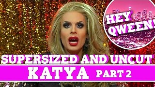 Katya on Hey Qween With Jonny McGovern Pt 2 - Video