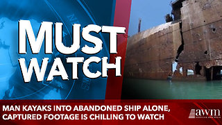 Man Kayaks Into Abandoned Ship Alone, Captured Footage Is Chilling To Watch