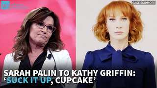 Sarah Palin To Kathy Griffin: 'Suck It Up, Cupcake' - Video