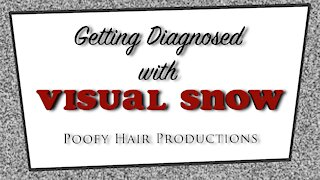 Getting Diagnosed with Visual Snow