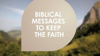 Bible messages to keep the faith - Video