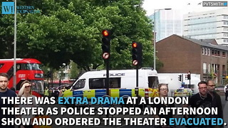 London Theater Evacuated After Suspicious Object Discovered - Video