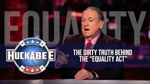 "The Dirty Truth Behind The ""Equality Act"" 