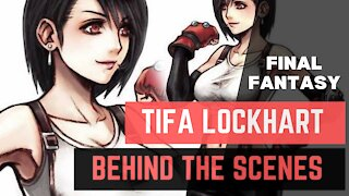 Final Fantasy: Behind the scenes -Tifa Lockhart