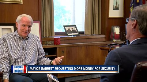 Mayor Barrett talks boosting the budget for security at the 2020 DNC