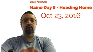 Maine Day 8 - Heading Home - Video