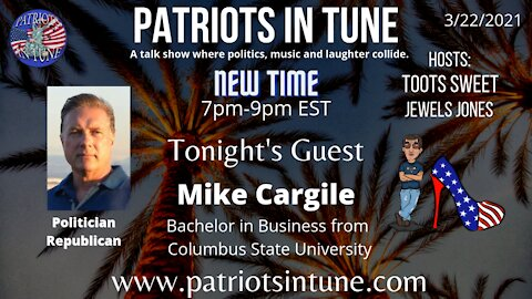 PATRIOTS IN SHOW #330: MIKE CARGILE #CA35 #California 3-22-2021