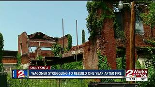 Downtown Wagoner trying to rebuild one year after fire