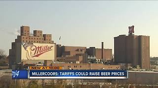 MillerCoors: Beer prices could increase, jobs lost if Trump tariff imposed - Video
