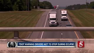 TDOT: Don't Stop On Highways During Eclipse - Video