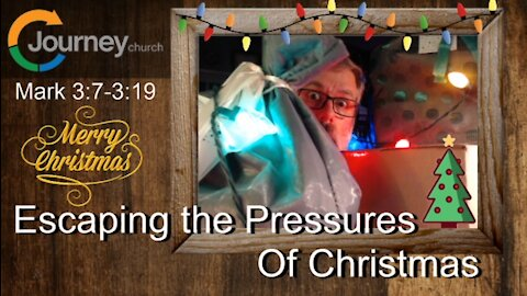 Escaping The Pressures Of Christmas. Mark 3:7-19