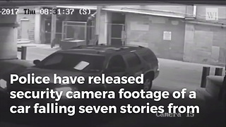 Police Release Surveillance Video Of Car Falling seven Stories From Parking Garage - Video