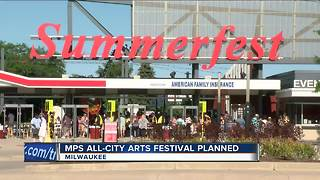 MPS hosting first-ever Arts Festival on Summerfest grounds - Video