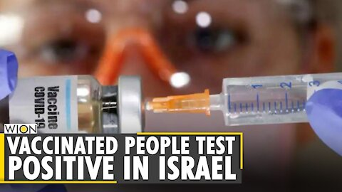 Israel Over 12,000 people test positive for COVID-19 after receiving Pfizer vaccine