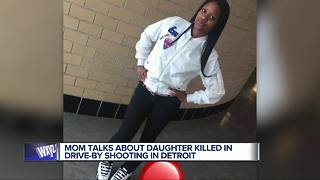 Mother talks about daughter killed in drive-by shooting in Detroit