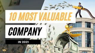 10 Most Valuable Companies In The World 💲 (2021)