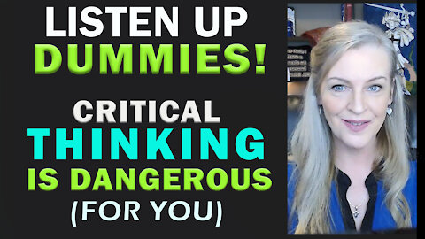 "Critical Thinking Is Dangerous! Read Less to Learn More! New Research from ""Experts"""