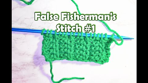 How to Knit the False Fishermans Stitch No. 1