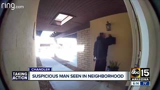 Suspicious man seen in Chandler neighborhood - Video