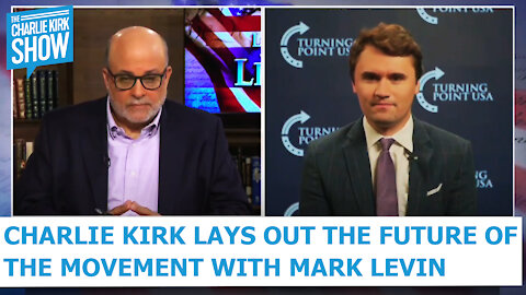 Charlie Kirk Lays Out The Future Of The Movement With Mark Levin