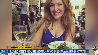 Loved ones mourn woman who died kayaking in Hawaii