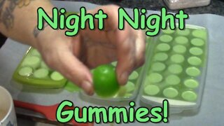 Night Night Gummies!
