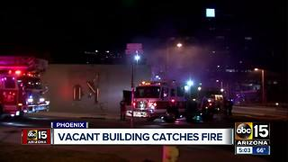 Vacant building catches fire in Phoenix - Video