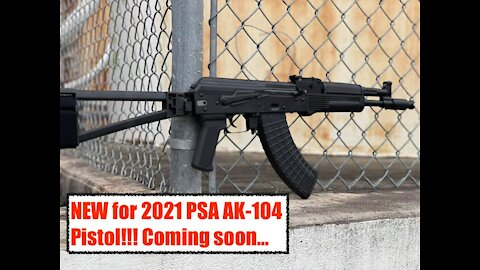 The NEW for 2021 PALMETTO STATE ARMORY AK-104 Pistol!!! Comes STANDARD with new PSA AK mags!!!