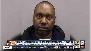 Man gets maximum sentence for domestic violence - Video
