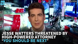 Jesse Watters Threatened By High-Powered Attorney 'You Should Be Next' - Video