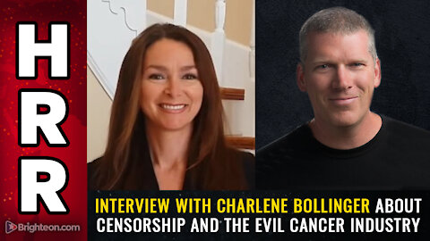 Interview with Charlene Bollinger about censorship and the evil CANCER industry