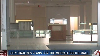 City finalizes plans for Metcalf South Mall - Video