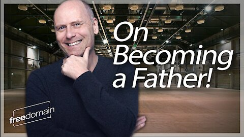 ON BECOMING A FATHER! Stefan Molyneux Livestream