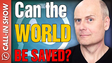 """""""Can the World be Saved?"""" Freedomain Call In"""