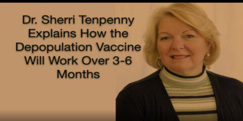2021 JAN 27 Dr. Tenpenny explains how COVID vaccines depopulation will start working in 3-6 months