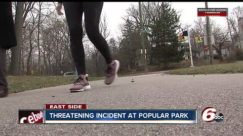 Woman says strange man was following her, trying to isolate her at Indy park