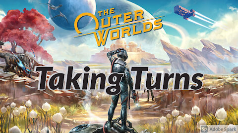 Taking Turns Ep.1 - The Outer Worlds