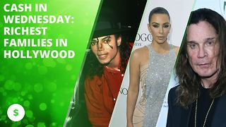 Cash in Wednesday: Richest families in Hollywood - Video