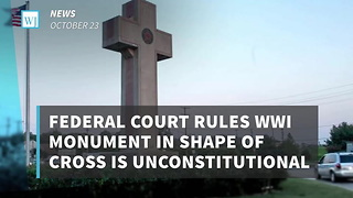 Federal Court Rules WWI Monument In Shape Of Cross Is Unconstitutional - Video