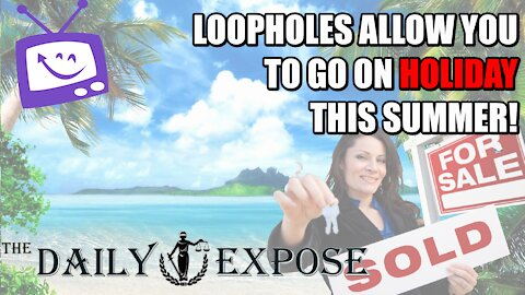 Loopholes Allow You To Go On Holiday This Summer!