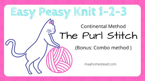 The Continental Purl Stitch (Learn to Knit series)