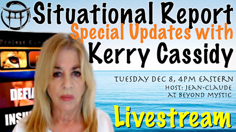 🔴LIVE_ KERRY CASSIDY SITUATIONAL REPORT _ Jean-Claude@BeyondMystic