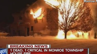 1 dead, 1 critical after early morning house fire in Monroe Township