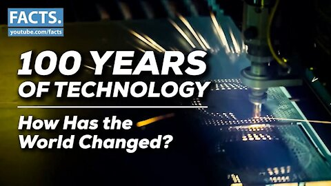 100 Years of Technology | What has changed?