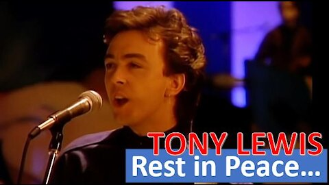 The Outfield's Lead Singer Tony Lewis has passed away