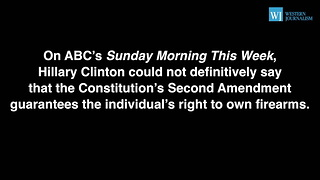 Hillary - Second Amendment Is Subject To Reasonable Regulation - Video