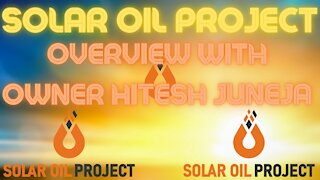 Solar Oil Project Overview with Owner Hitesh Juneja