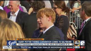 Harry Potter convention coming to Baltimore - Video