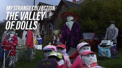 My strange collection: Hundreds of human-sized dolls